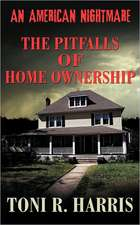 An American Nightmare - The Pitfalls of Home Ownership