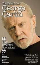 Delaplaine George Carlin - His Essential Quotations