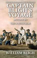 Captain Bligh's Voyage:  Mutiny in the South Seas