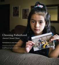 Choosing Fatherhood:  America S Second Chance