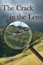 The Crack in the Lens:  A Memoir