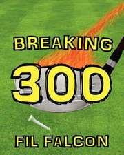 Breaking 300