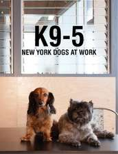 K9-5:  New York Dogs at Work