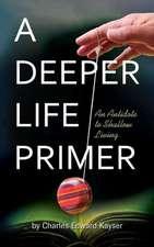 A Deeper Life Primer