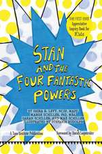 Stan and The Four Fantastic Powers: The First Ever Appreciative Inquiry Book for Kids