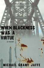 When Blackness Was a Virtue