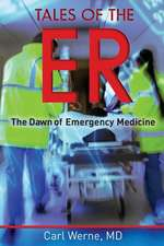 Tales of the Er:  The Dawn of Emergency Medicine