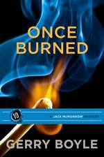Once Burned:  A Jack McMorrow Mystery
