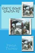 She's Gone Santa Fe:  A Corporate Comedy
