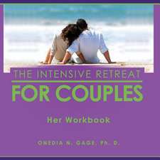 The Intensive Retreat for Couples:  Her Workbook