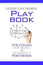 Playbook:  Strategies for Being a Standout Performer
