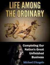 Life Among the Ordinary