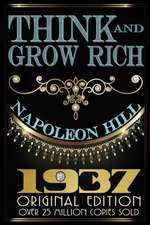 Think and Grow Rich:  1937 Original Masterpiece