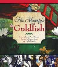 His Majesty's Goldfish