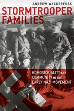 Stormtrooper Families – Homosexuality and Community in the Early Nazi Movement