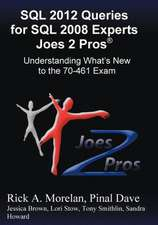 SQL 2012 Queries for SQL 2008 Experts Joes 2 Pros (R):  Understanding What's New to the 70-461 Exam