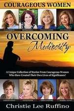Overcoming Mediocrity