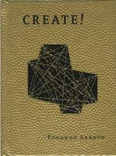 Create!:  100 Projects and 2000 Days of Herreros Arquitectos Critical Practice.