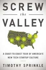 Screw the Valley:  New York, Boulder, Austin, Raleigh, Detroit, Las Vegas, K