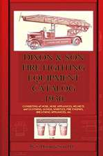 Dixon & Son Fire Fighting Equipment Catalog -1930-:  Consisting of Hose, Hose Appliances, Helmets and Clothing, Gongs, Whistles, Fire Engines, Breathin