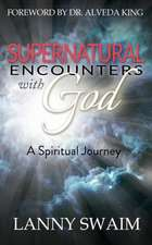 Supernatural Encounters with God