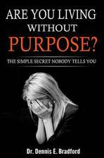 Are You Living Without Purpose?