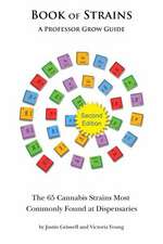 Book of Strains, Second Edition:  The 65 Strains Most Commonly Found at Dispensaries