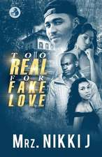 Too Real For Fake Love