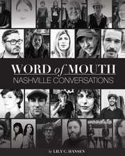 Word of Mouth:  Insight Into the Drive, Passion, and Innovation of Music City's Creative Entrepreneurs