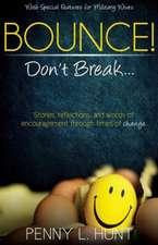 Bounce, Don't Break