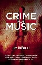 Crime Plus Music: Twenty Stories of Music-Themed Noir
