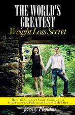 The World's Greatest Weight Loss Secret