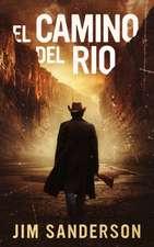 El Camino Del Rio