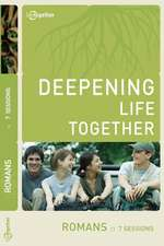 Romans (Deepening Life Together) 2nd Edition