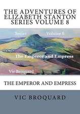 The Adventures of Elizabeth Stanton Series Volume 8 the Emperor and Empress