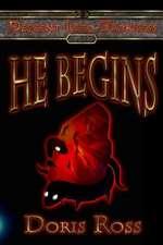 He Begins