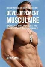 Barres de Protéines Faites Maison pour Accélérer le Développement Musculaire