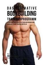Das ultimative Bodybuilding-Trainingsprogramm
