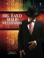 Big Band Male Standards - Volume 6:  Songs Associated with the Voice of Our Times