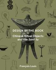 Design by the Book: Chinese Ritual Objects and the Sanli Tu