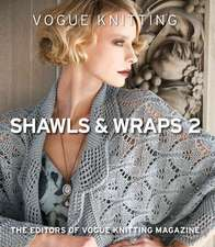 Vogue(r) Knitting Shawls & Wraps 2