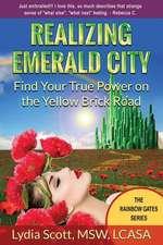 Realizing Emerald City