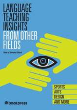 Language Teaching Insights From Other Fields: Sports, Arts,
