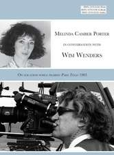 Melinda Camber Porter in Conversation with Wim Wenders:  On the Film Set of Paris Texas 1983