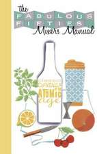 The Fabulous Fifties Mixer's Manual:  Classic Cocktails from the Atomic Age