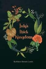 July's Thick Kingdom