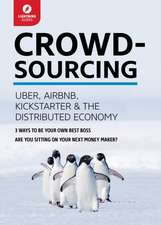 Crowdsourcing:  Uber, Airbnb, Kickstarter, & the Distributed Economy