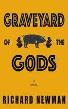 Graveyard of the Gods: A Novel