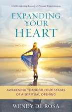 Expanding Your Heart:  Awakening Through Four Stages of a Spiritual Opening