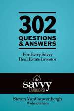 302 Questions & Answers for Every Savvy Real Estate Investor